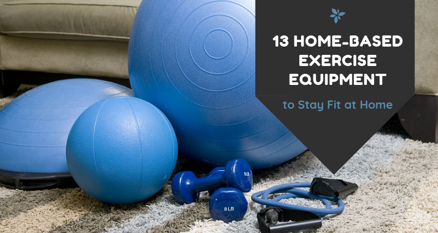 13 Home-based Exercise Equipment to Stay Fit