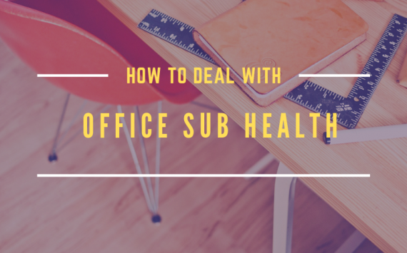 How to Deal With Office Sub-Health?
